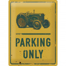 Großhandel Bilder & Rahmen: Blechschild  Tractor Parking Only 30 x 40cm