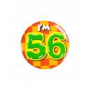 Button klein - ich bin 56