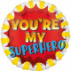 You'Re My Superhero, You Are My Hero Foliowe b
